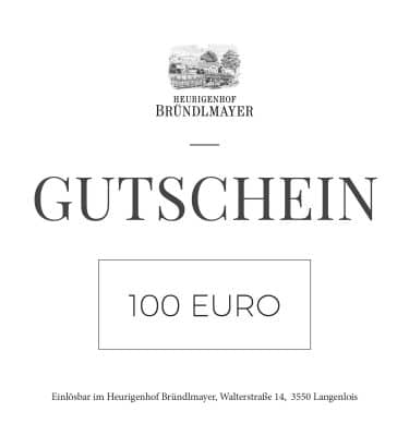 100 Euro Gutschein - Heurigenhof Bründlmayer